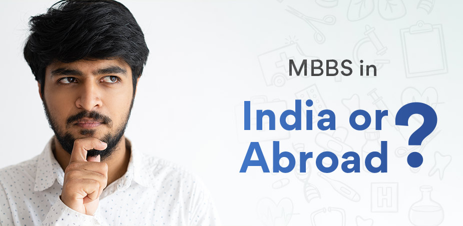 Should I study MBBS abroad or in India?